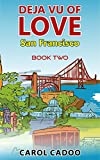 Deja Vu of Love San Francisco: Book Two of a Five Book Series (Deja Vu of Love Series 2)