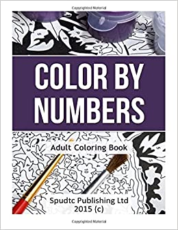 amazoncom color by numbers adult coloring book 9781517725297 spudtc publishing ltd books - Color By Number Books