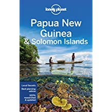 Lonely Planet Papua New Guinea & Solomon Islands 10th Ed.: 10th Edition