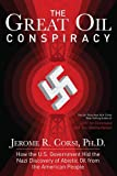 img - for The Great Oil Conspiracy: How the U.S. Government Hid the Nazi Discovery of Abiotic Oil from the American People book / textbook / text book