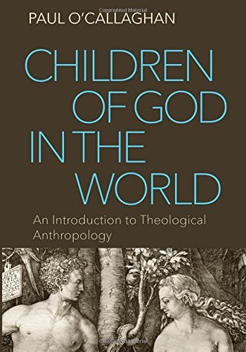 Children of God in the World: An Introduction to Theological -