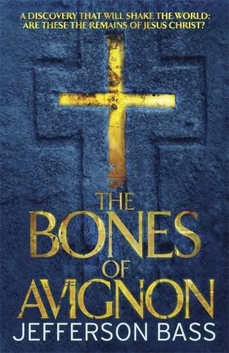 The Bones of Avignon (The Body Farm)