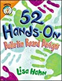 Fifty-Two Hands-On Bulletin Board Designs, Lisa Hahn, 0570046270