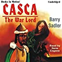Casca the Warlord: Casca Series #3 Audiobook by Barry Sadler Narrated by Gene Engene