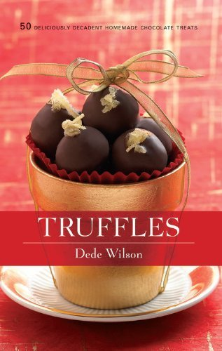 Truffles: 50 Deliciously Decadent Homemade Chocolate Treats (50 Series) by Wilson, Dede (2012) Hardcover Homemade Truffles