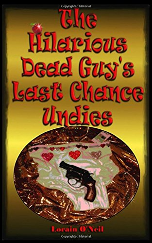 Download The Hilarious Dead Guy's Last Chance Undies ebook