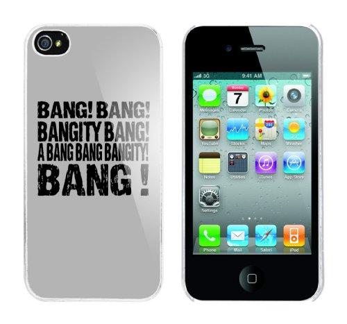 Iphone 4 Case Bang! Bang! Bangity Bang! A Bang Bang Bangity Bang! Rahmen weiss