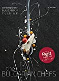 The Bulgarian Chefs: Contemporary Bulgarian Cuisine