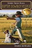 Super Cowboy Rides (Under Open Skies) (Volume 1)