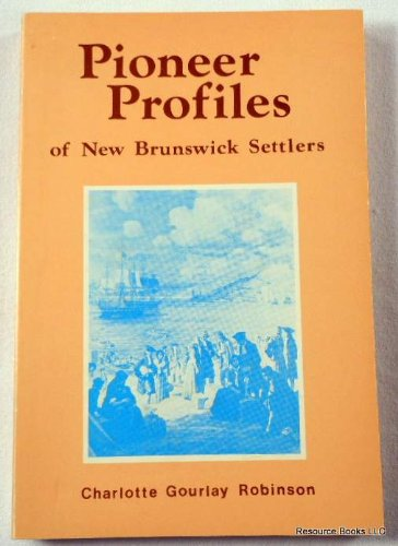 Pioneer profiles of New Brunswick settlers, Robinson, Charlotte Gourlay