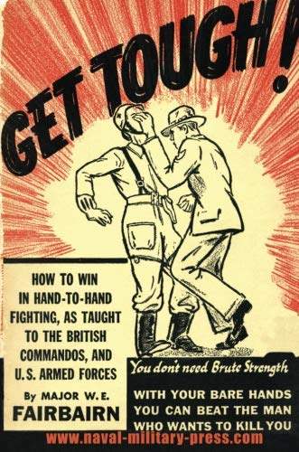 GET TOUGH!: How To Win In Hand To Hand Fighting - http://medicalbooks.filipinodoctors.org
