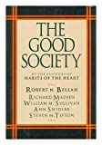 The Good Society, Robert N. Bellah and Richard Madsen, 0679400982