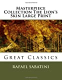 Masterpiece Collection the Lion's Skin Large Print, Rafael Sabatini, 1492829811