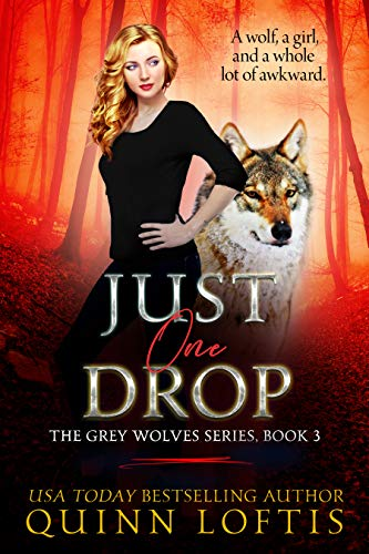 Threats Gray Wolf - Just One Drop, Book 3 in the Grey Wolves Series