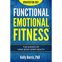 Functional Emotional Fitness™: The Science of Mind-Body-Spirit Health