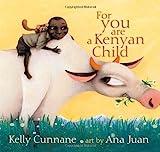 For You Are a Kenyan Child (Ezra Jack Keats New Writer Award)