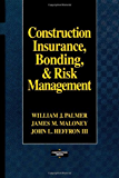 Construction Insurance, Bonding, and Risk Management (Construction Series)