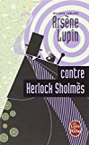 Arsene Lupin Contre Herlock Sholmes (French Edition)
