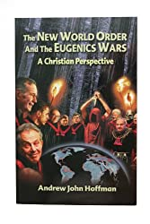 The New World Order and the Eugenics Wars: A Christian Perspective