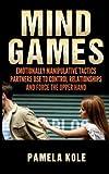 Mind Games: Emotionally Manipulative Tactics Partners Use to Control Relationshi
