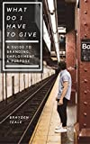 What Do I Have To Give: A Guide To Branding, Employment, and Purpose