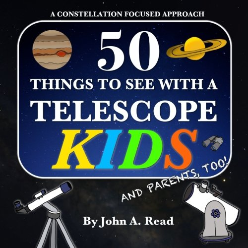 50 Things To See With A Telescope - Kids: A Constellation Fo