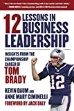 12 Lessons in Business Leadership: Insights From