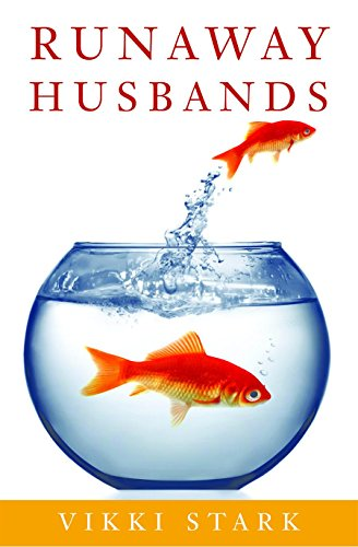 Runaway Husbands: The Abandoned Wife's Guide to Recovery and Renewal (Run Run Away No Sense Of Time)