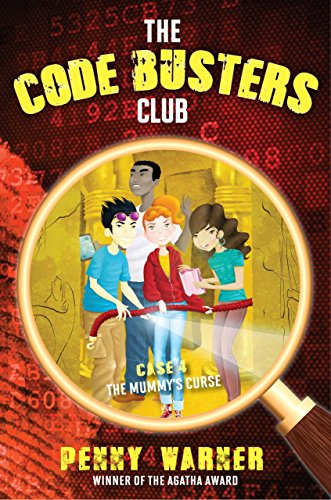 The Mummy's Curse (The Code Busters Club Book 4)