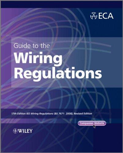 Guide to the IET Wiring Regulations: IET Wiring Regulations (BS 7671:2008 incorporating Amendment No 1:2011) ()