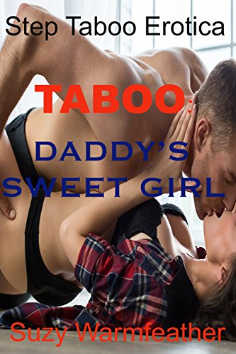 TABOO:  DADDY'S SWEET GIRL