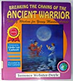 Breaking the Chains of the Ancient Warrior, Terrence Webster-Doyle, 0942941330