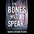 The Bones Will Speak (A Gwen Marcey Novel)