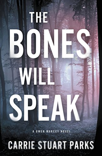 The Bones Will Speak (A Gwen Marcey Novel)