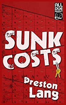 Sunk Costs by [Lang, Preston]