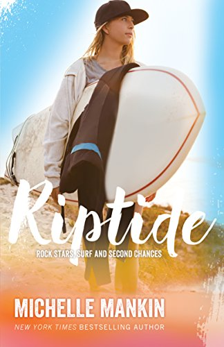 Riptide (Rock Stars, Surf and Second Chances Book 2) by [Mankin, Michelle]