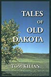 Tales of Old Dakota, Tom Kilian, 1575792931