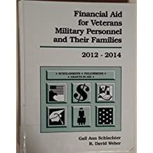 Financial Aid for Veterans, Military Personnel, and Their Families, 2012-2014 (Financial Aid for Veterans, Military...