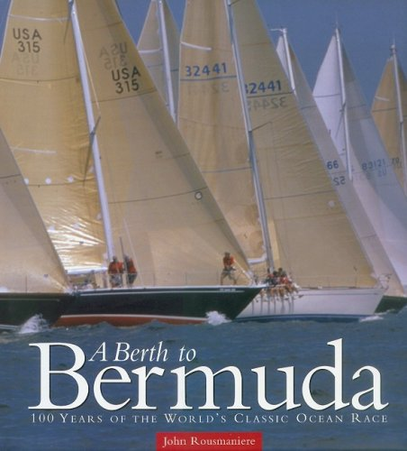 A Berth to Bermuda: One Hundred Years of the World's Classic Ocean Race (Maritime)