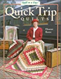 Quick Trip Quilts (Quilt in a Day Series)