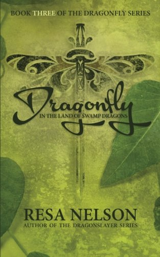 Dragonfly in the Land of Swamp Dragons: Book 3 of the Dragonfly Series (Volume 3)