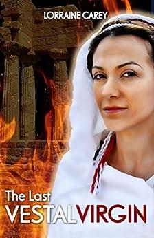 The Last Vestal Virgin by [Carey, Lorraine]