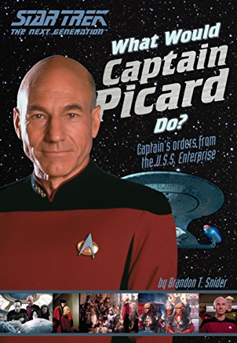 What Would Captain Picard Do?: Captain's Orders from the U.S.S. Enterprise (Star Trek) ()