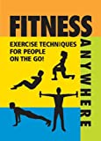 Fitness Anywhere: Exercise Techniques for People on the Go! (Refrigerator Magnet Books)