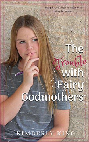 The Trouble with Fairy Godmothers by [King, Kimberly]