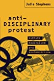 Anti-Disciplinary Protest: Sixties Radicalism and Postmodernism