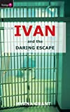 Ivan and the Daring Escape by Myrna Grant front cover