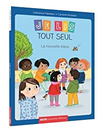 Je lis tout seul : La nouvelle élève par Clémence Masteau