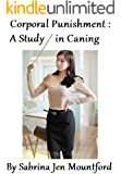 Corporal Punishment : A Study in Caning (The BDSM Studies Book 1)