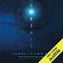 Corsair Audiobook by James L. Cambias Narrated by Victor Bevine
